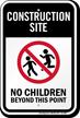 Construction Site No Children Sign
