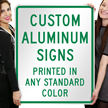 Custom Aluminum Sign - Printed In Any Color