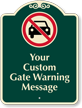 Custom Gate Warning Message Signature Sign