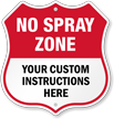Custom No Spray Zone Shield Sign