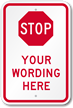 Custom Vertical Sign With STOP Symbol