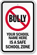 Custom No Bullying Safe School Zone Sign