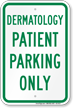 Dermatology Patient Parking Only Sign