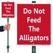 Do Not Feed the Alligators Lawnboss Sign