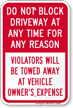 Dont Block Driveway At Any Time Sign