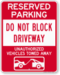 Dont Block Driveway, Vehicles Towed Away Sign