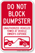 Dont Block Dumpster, Unauthorized Vehicles Towed Sign