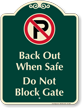 Dont Block Gate, No Parking Signature Sign