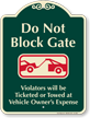 Dont Block Gate, Violators Towed Signature Sign
