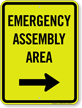 Emergency Assembly Area Right Arrow Sign