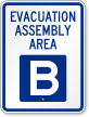 Emergency Evacuation Assembly Area B Sign