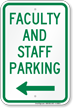 Faculty And Staff Parking Left Arrow Sign