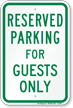 Parking Space Reserved For Guests Only Sign
