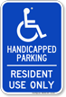 Handicapped Parking For Resident Use Only Sign