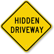 Hidden Driveway Caution Sign