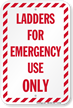 Ladders For Emergency Use Only Sign