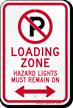 Loading Zone, Hazard Lights Remain On Sign
