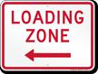 Loading Zone, Parking Restriction Sign, Left Arrow