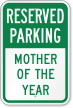 Mother Of The Year Reserved Parking Sign