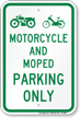 Motorcycle And Moped Only, Reserved Parking Sign