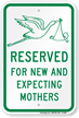 Reserved New Expecting Mothers Sign
