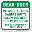 No Dogs Allowed Children Play Area Sign