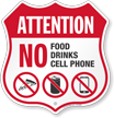 No Food No Drinks No Cell Phone Property Shield Sign