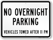 No Overnight Parking, Vehicles Towed Sign