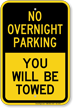 No Overnight Parking, You Will Be Towed Sign