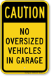 Caution No Oversized Vehicles In Garage Sign