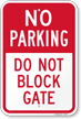 No Parking - Do Not Block Gate Sign