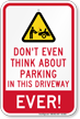 No Parking In Driveway Ever Sign
