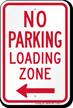 No Parking, Loading Zone Sign, Left Arrow