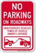 No Parking On Roadways, Vehicles Towed Sign