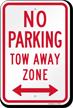 No Parking, Tow-Away Zone, Bidirectional Arrow Sign