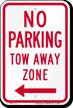No Parking, Tow-Away Zone, Left Arrow Sign