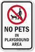 No Pets In Playground Area Sign