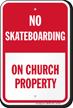 No Skateboarding On Church Property Sign
