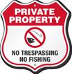 No Trespassing No Fishing Private Property Shield Sign
