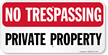 No Trespassing, Private Property Sign