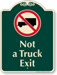 Not A Truck Exit Signature Sign