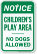 Notice Children Play Area No Dogs Allowed Sign