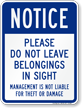 Notice, Dont Leave Belongings In Sight Sign