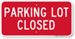 Parking Lot Closed Sign