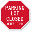 Parking Lot Closed After 10 PM Sign