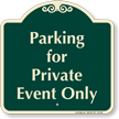 Parking For Private Event Only Signature Sign