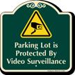 Parking Lot Under Video Surveillance Signature Sign