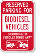 Reserved Parking For Biodiesel Vehicles Tow Away Sign