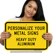 Personalize Your Heavy Duty Aluminum Sign