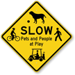 Slow Pets And People At Play Traffic Sign